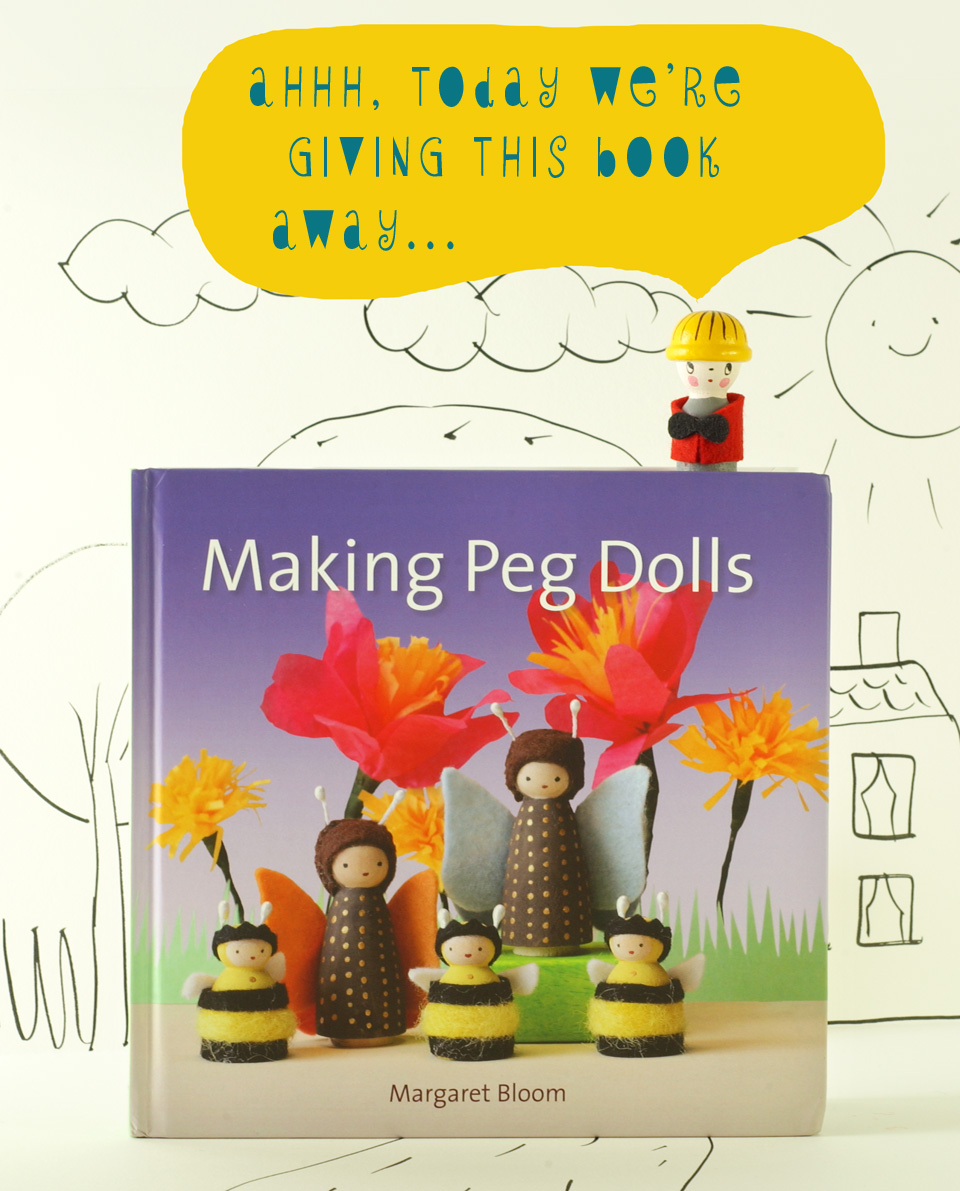 31 A Giveaway! Margaret Bloom's book: Making Peg Dolls.